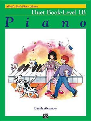 Alfred's Basic Piano Library Duet Book, Bk 1b by Dennis Alexander