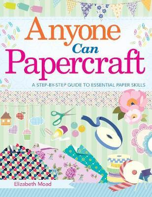 Anyone Can Papercraft by Elizabeth Moad image