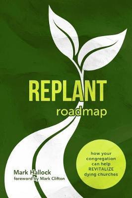 Replant Roadmap by Mark Hallock