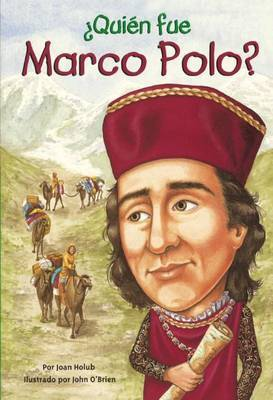 Quien Fue Marco Polo? (Who Was Marco Polo?) by Joan Holub