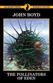 The Pollinators of Eden by John Boyd