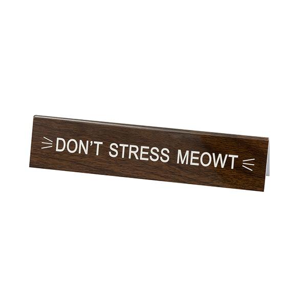 Desk Sign Medium: Don't Stress Meowt (Brown)