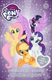 My Little Pony: My Little Pony Friendship Story Collection by My Little Pony