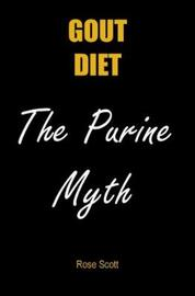 Gout Diet The Purine Myth by Rose Scott