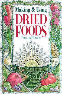Making & Using Dried Foods by Phyllis Hobson image