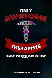 Only Awesome Therapists Get Hugged a Lot by M Shafiq