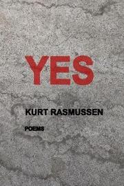 Yes by Kurt Rasmussen