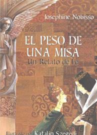 Peso De Una Misa: Un Relato De Fe by Josephine Nobisso image
