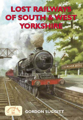 Lost Railways of South and West Yorkshire by Gordon Suggitt image