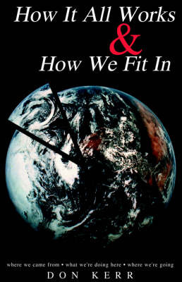 How It All Works & How We Fit in by Don Kerr image