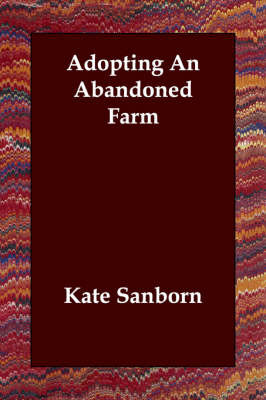 Adopting An Abandoned Farm by Kate Sanborn image