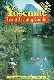 Yosemite Trout Fishing Guide by Steve Beck