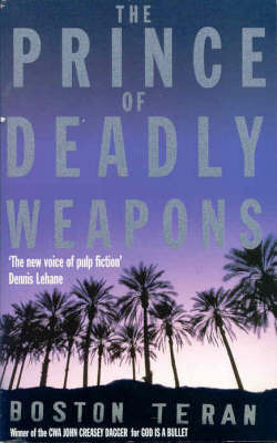 Prince of Deadly Weapons by Boston Teran