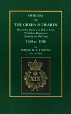Officers of the Green Howards by M.L Ferrar
