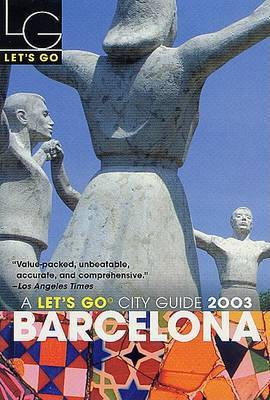 Let's Go Barcelona 2003 by Let's Go Inc