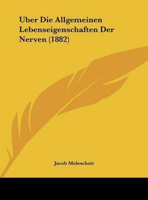 Uber Die Allgemeinen Lebenseigenschaften Der Nerven (1882) by Jacob Moleschott