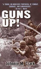 Guns Up! by John O.E. Clark
