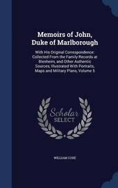 Memoirs of John, Duke of Marlborough by William Coxe
