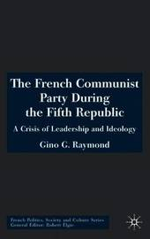 The French Communist Party During the Fifth Republic by Gino G. Raymond image