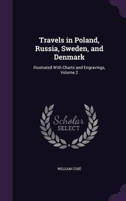 Travels in Poland, Russia, Sweden, and Denmark by William Coxe image