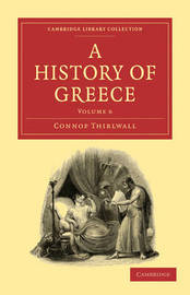 A A History of Greece 8 Volume Paperback Set A History of Greece: Volume 1 by Connop Thirlwall