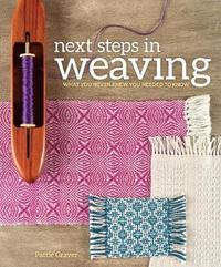Next Steps in Weaving by Pattie Graver