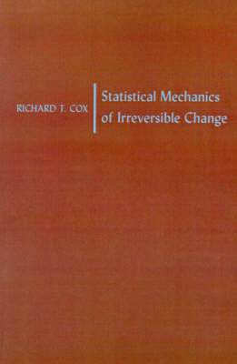 Statistical Mechanics of Irreversible Change by Richard Threlkeld Cox image