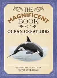 The Magnificent Book of Ocean Creatures by Tom Jackson