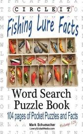 Circle It, Fishing Lure Facts, Word Search, Puzzle Book by Lowry Global Media LLC image