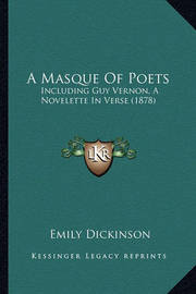 A Masque of Poets: Including Guy Vernon, a Novelette in Verse (1878) by Emily Dickinson image