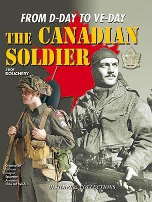 Canadian Soldier in World War 2 by Jean Bouchery