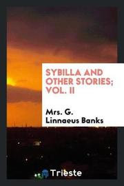 Sybilla and Other Stories; Vol. II by Mrs G. Linnaeus Banks image