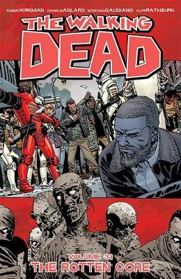 The Walking Dead Volume 31: The Rotten Core by Robert Kirkman