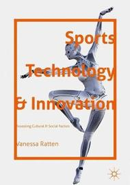 Sports Technology and Innovation by Vanessa Ratten