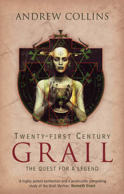 Twenty-First Century Grail: The Quest for a Legend by Andrew Collins image