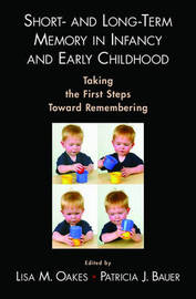 Short- and Long-Term Memory in Infancy and Early Childhood by Lisa M Oakes image