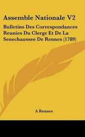 Assemble Nationale V2: Bulletins Des Correspondances Reunies Du Clerge Et De La Senechaussee De Rennes (1789) by A Rennes image
