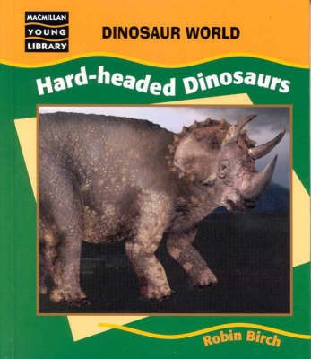 Hard-Headed Dinosaurs -Dino World by BIRCH