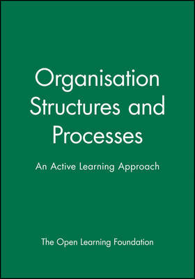 Organisation Structures and Processes by The Open Learning Foundation