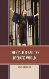 Orientalism and the Operatic World by Nicholas Tarling