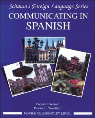 Communicating In Spanish (Novice Level) by Conrad Schmitt