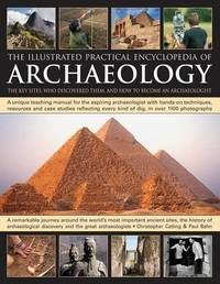 Illustrated Practical Encyclopedia of Archaeology by Chris Catling image