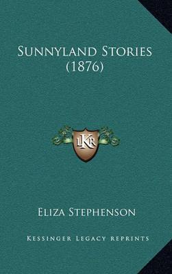 Sunnyland Stories (1876) by Eliza Stephenson image