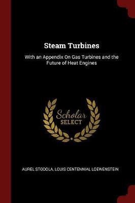 Steam Turbines by Aurel Stodola