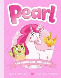 Pearl #1: Pearl the Magical Unicorn by Sally Odgers