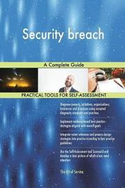 Security Breach a Complete Guide by Gerardus Blokdyk image