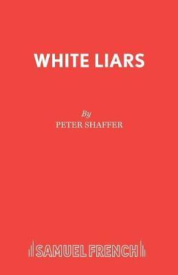 White Liars by Peter Shaffer image