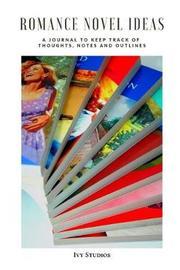 Romance Novel Ideas Notebook by Ivy Studios