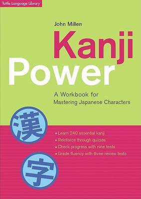 Kanji Power: A Workbook for Mastering Japanese Characters by John Millen image
