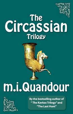 The Circassian Trilogy by M I Quandour